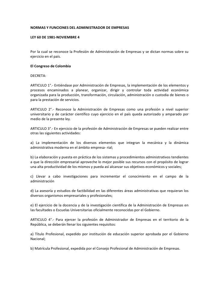 NORMAS Y FUNCIONES DEL ADMINISTRADOR DE EMPRESAS<br />LEY 60 DE 1981-NOVIEMBRE 4<br />Por la cual se reconoce la Profesión...