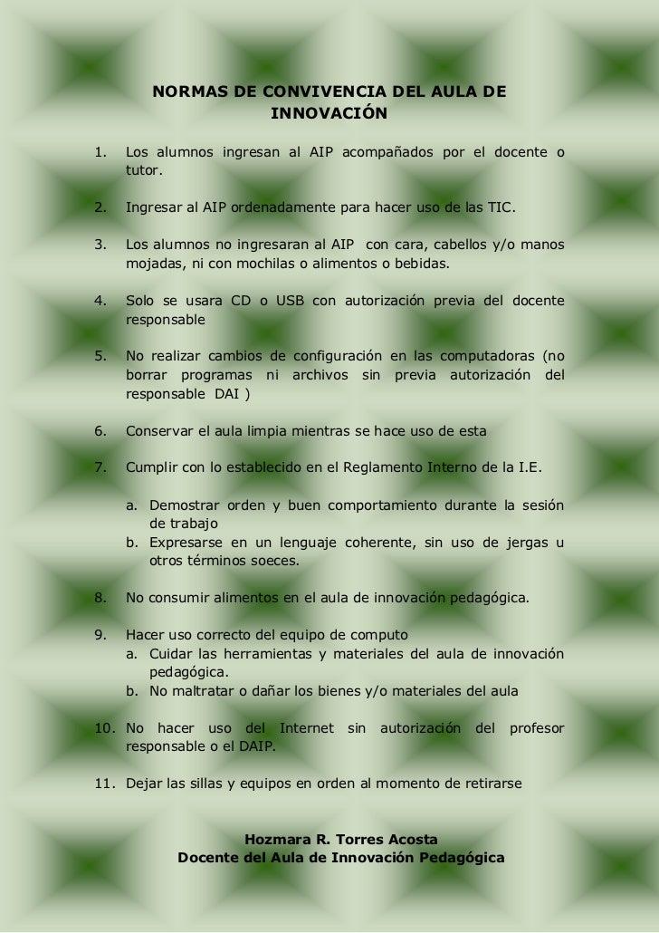 NORMAS DE CONVIVENCIA DEL AULA DE                   INNOVACIÓN1.   Los alumnos ingresan al AIP acompañados por el docente ...