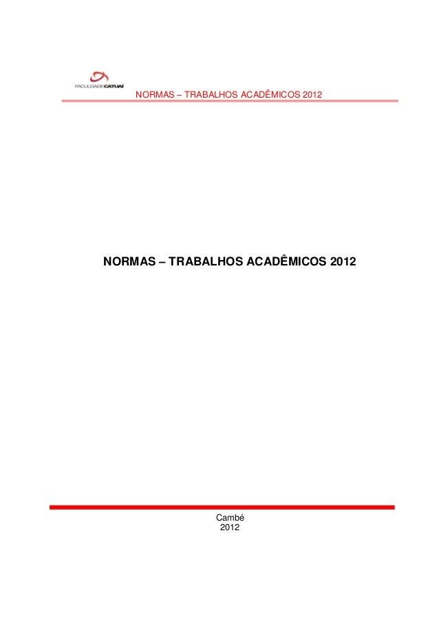 NORMAS – TRABALHOS ACADÊMICOS 2012NORMAS – TRABALHOS ACADÊMICOS 2012                  Cambé                   2012