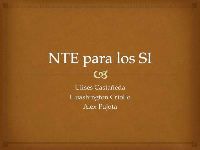 Ulises CastañedaHuashington CriolloAlex Pujota