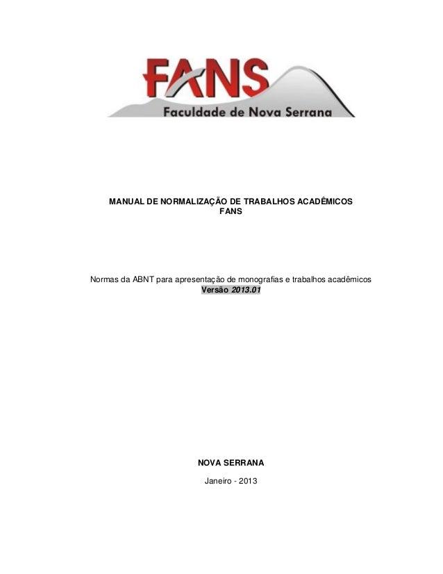MANUAL DE NORMALIZAÇÃO DE TRABALHOS ACADÊMICOS FANS Normas da ABNT para apresentação de monografias e trabalhos acadêmicos...