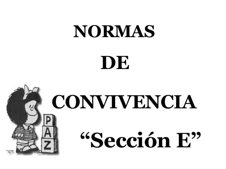 """NORMAS DE CONVIVENCIA """" Sección E"""""""