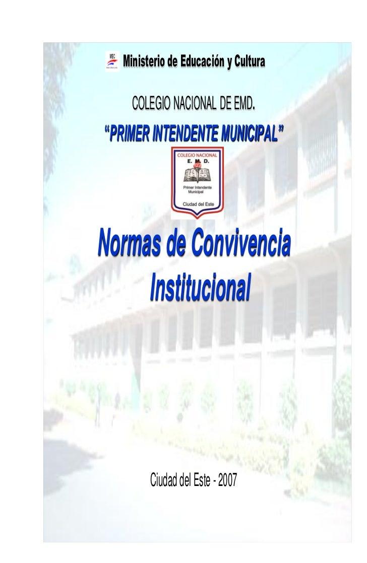 """Ministerio de Educación y Cultura       COLEGIO NACIONAL DE EMD. """"PRIMER INTENDENTE MUNICIPAL""""     Normas de Convivencia  ..."""