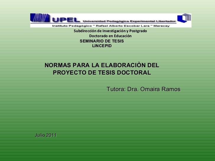SEMINARIO DE TESIS LINCEPID Tutora: Dra. Omaira Ramos Julio 2011  Subdirección de Investigación y Postgrado Doctorado en E...