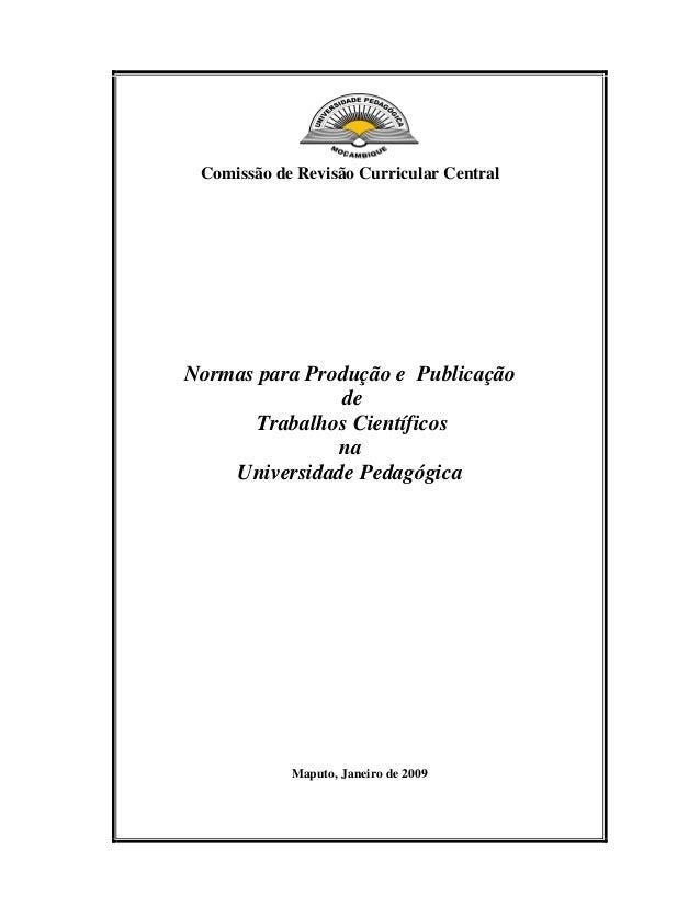 Comissão de Revisão Curricular Central Normas para Produção e Publicação de Trabalhos Científicos na Universidade Pedagógi...