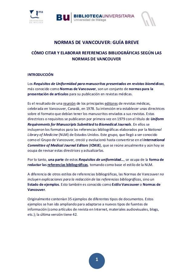 1 NORMASDEVANCOUVER:GUÍABREVE CÓMOCITARYELABORARREFERENCIASBIBLIOGRÁFICASSEGÚNLAS NORMASDEVANCO...