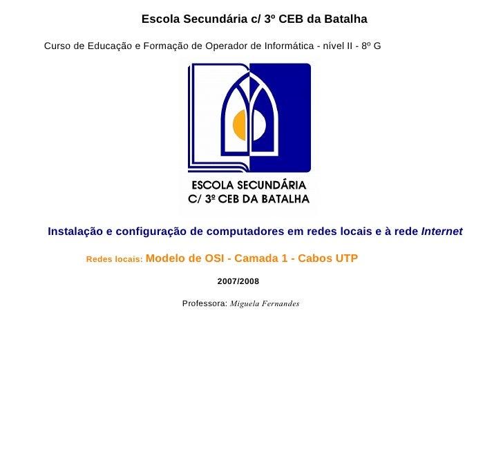 Escola Secundária c/ 3º CEB da Batalha Curso de Educação e Formação de Operador de Informática - nível II - 8º G Instalaçã...