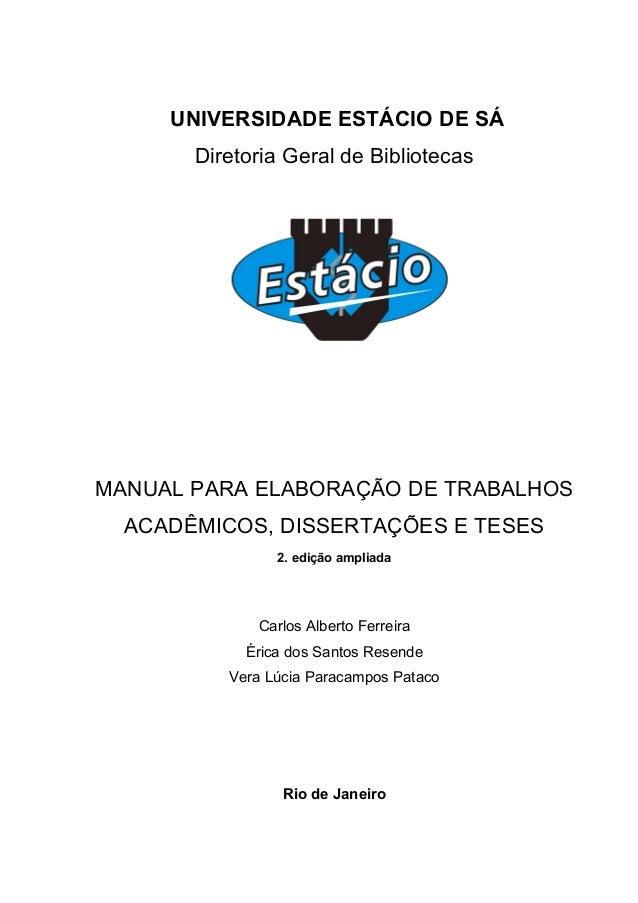 UNIVERSIDADE ESTÁCIO DE SÁ Diretoria Geral de Bibliotecas MANUAL PARA ELABORAÇÃO DE TRABALHOS ACADÊMICOS, DISSERTAÇÕES E T...