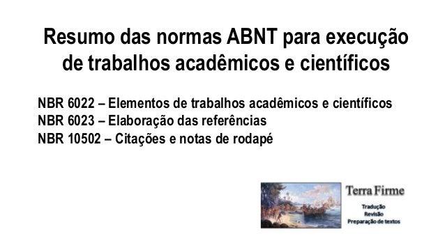 Resumo das normas ABNT para execução de trabalhos acadêmicos e científicos NBR 6022 – Elementos de trabalhos acadêmicos e ...