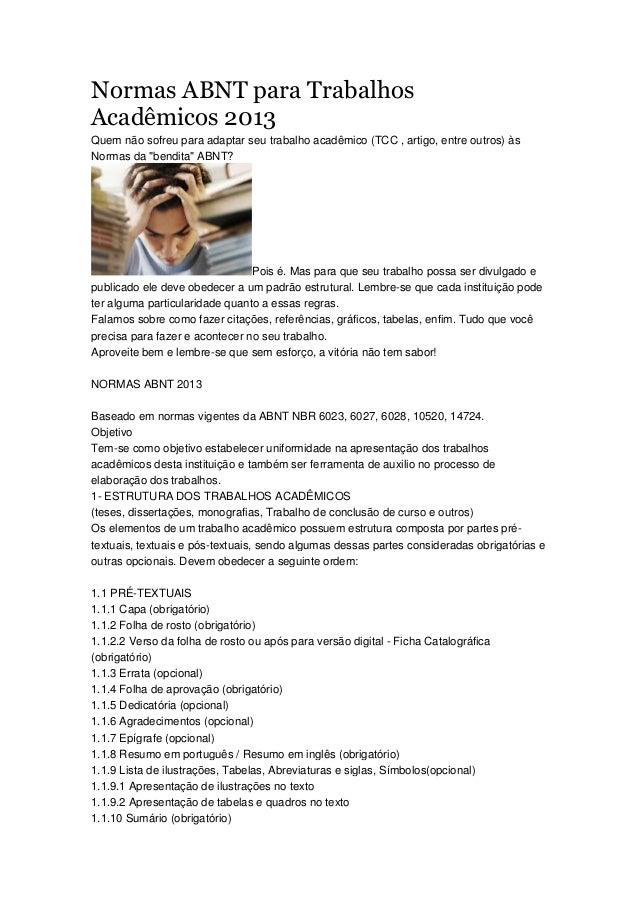 Normas ABNT para Trabalhos Acadêmicos 2013 Quem não sofreu para adaptar seu trabalho acadêmico (TCC , artigo, entre outros...