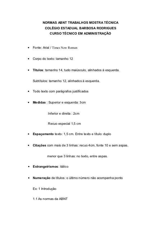 NORMAS ABNT TRABALHOS MOSTRA TÉCNICA            COLÉGIO ESTADUAL BARBOSA RODRIGUES               CURSO TÉCNICO EM ADMINIST...