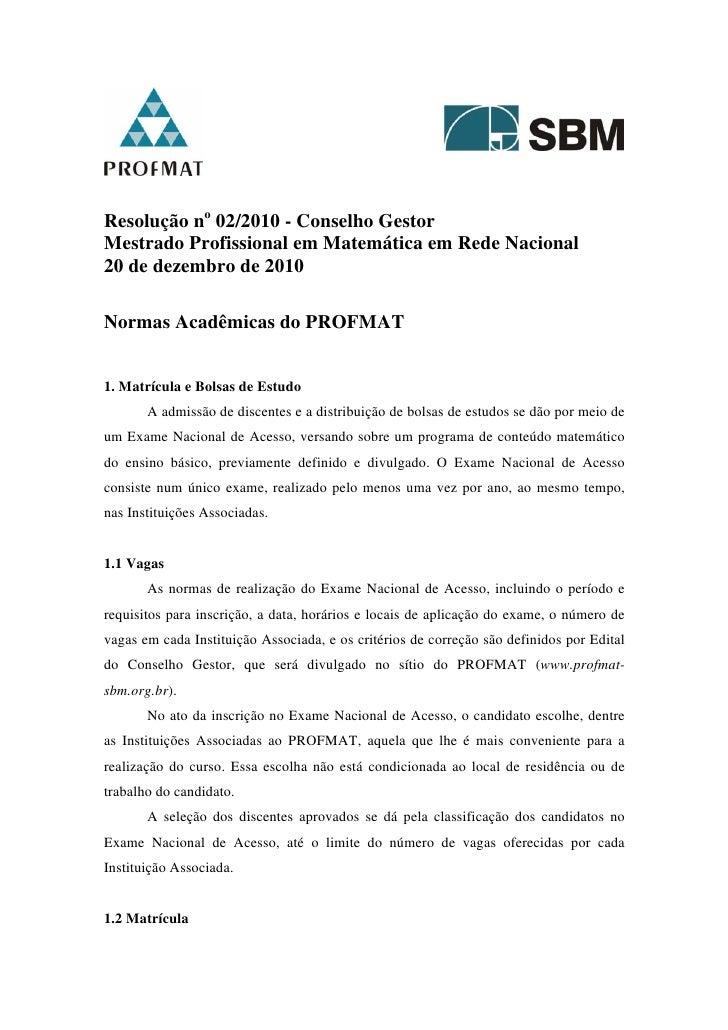 Resolução no 02/2010 - Conselho GestorMestrado Profissional em Matemática em Rede Nacional20 de dezembro de 2010Normas Aca...