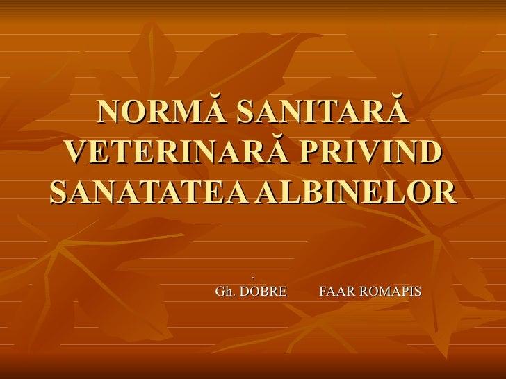 Norma sanitara veterinara privind sanatatea albinelor dr. gh. dobre