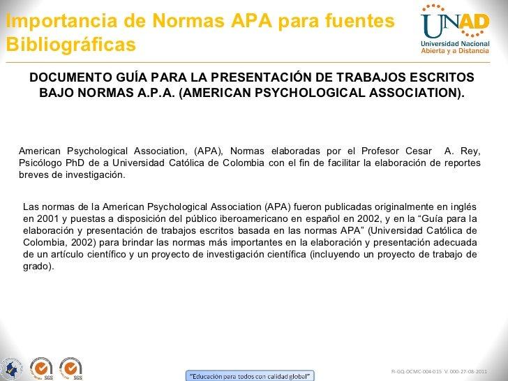 Importancia de Normas APA para fuentes Bibliográficas FI-GQ-OCMC-004-015  V. 000-27-08-2011 DOCUMENTO GUÍA PARA LA PRESENT...
