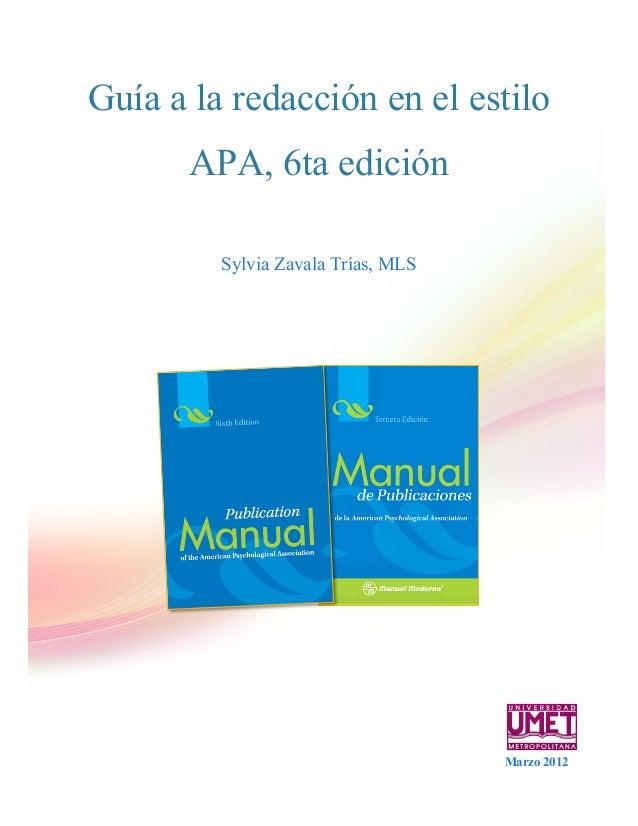 Guía a la redacción en el estiloAPA, 6ta ediciónSylvia Zavala Trías, MLSeneroMarzo 2012