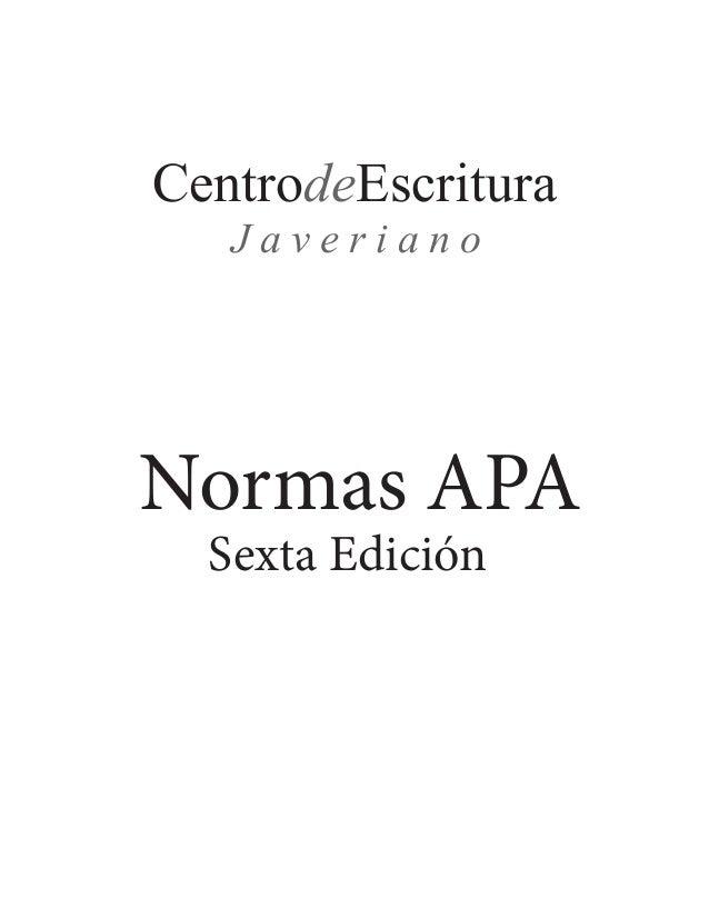 Normas APA Sexta Edición CentrodeEscritura J a v e r i a n o