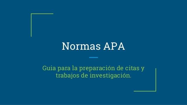 Normas APA Guia para la preparación de citas y trabajos de investigación.