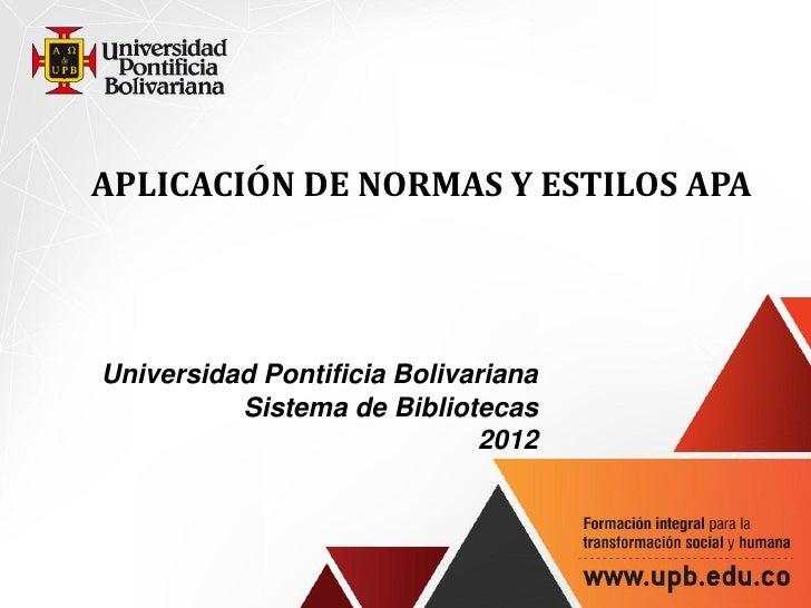 APLICACIÓN DE NORMAS Y ESTILOS APAUniversidad Pontificia Bolivariana          Sistema de Bibliotecas                      ...