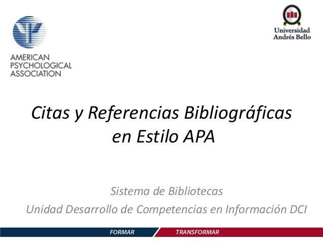 Citas y Referencias Bibliográficas en Estilo APA Sistema de Bibliotecas Unidad Desarrollo de Competencias en Información D...