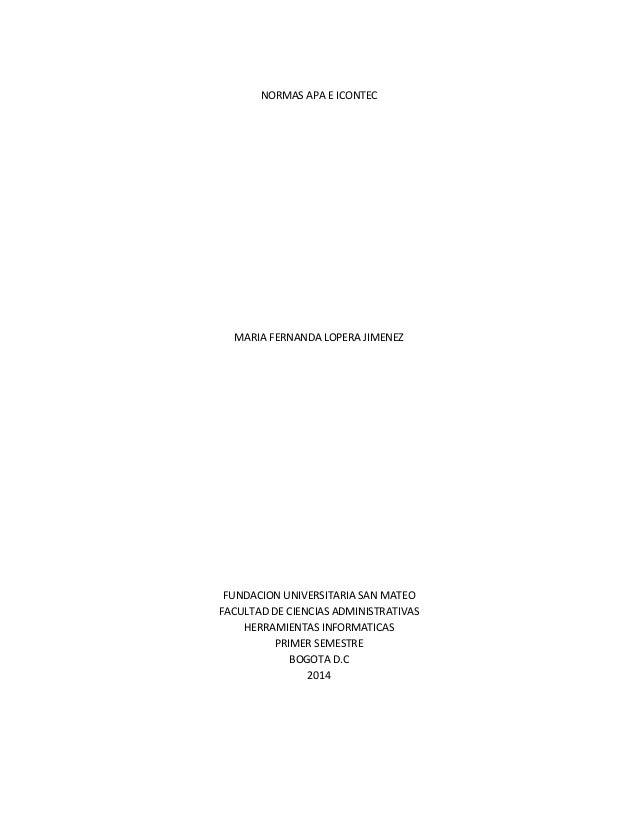 NORMAS APA E ICONTEC MARIA FERNANDA LOPERA JIMENEZ FUNDACION UNIVERSITARIA SAN MATEO FACULTAD DE CIENCIAS ADMINISTRATIVAS ...