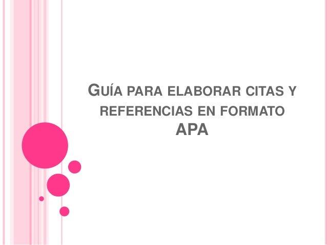GUÍA PARA ELABORAR CITAS Y REFERENCIAS EN FORMATO          APA