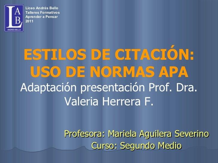 Profesora: Mariela Aguilera Severino Curso: Segundo Medio Liceo Andrés Bello Talleres Formativos Aprender a Pensar 2011 ES...