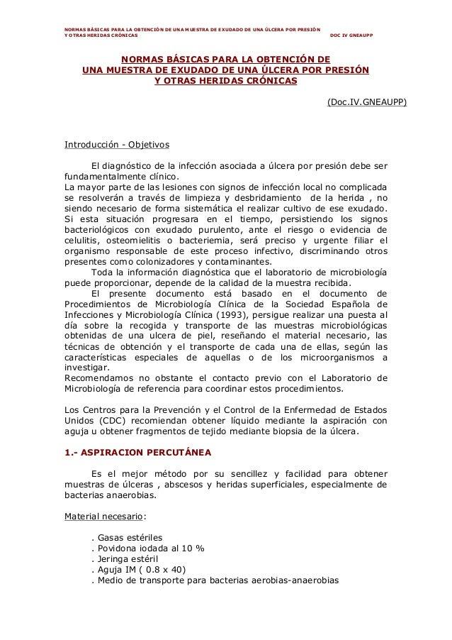 NORMAS BÁSICAS PARA LA OBTENCIÓN DE UNA MUESTRA DE EXUDADO DE UNA ÚLCERA POR PRESIÓN  Y OTRAS HERIDAS CRÓNICAS DOC IV GNEA...