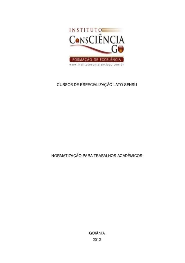 CURSOS DE ESPECIALIZAÇÃO LATO SENSUNORMATIZAÇÃO PARA TRABALHOS ACADÊMICOS                GOIÂNIA                 2012