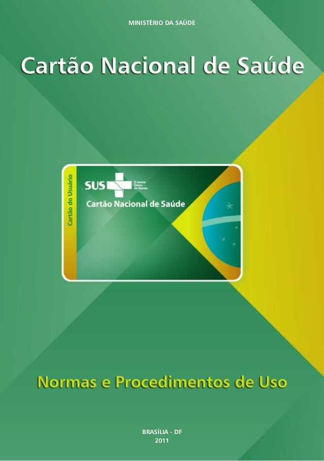 6d32901f29a0c 1 Cartão Nacional de Saúde   Normas e Procedimentos de Uso   MINISTÉRIO DA  SAÚDE BRASÍLIA ...