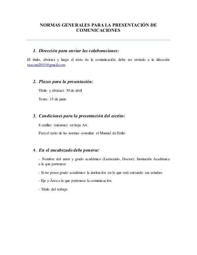 NORMAS GENERALES PARA LA PRESENTACIÓN DE COMUNICACIONES 1. Dirección para enviar las colaboraciones: El título, abstract y...