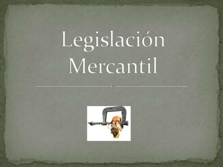Legislación Mercantil<br />