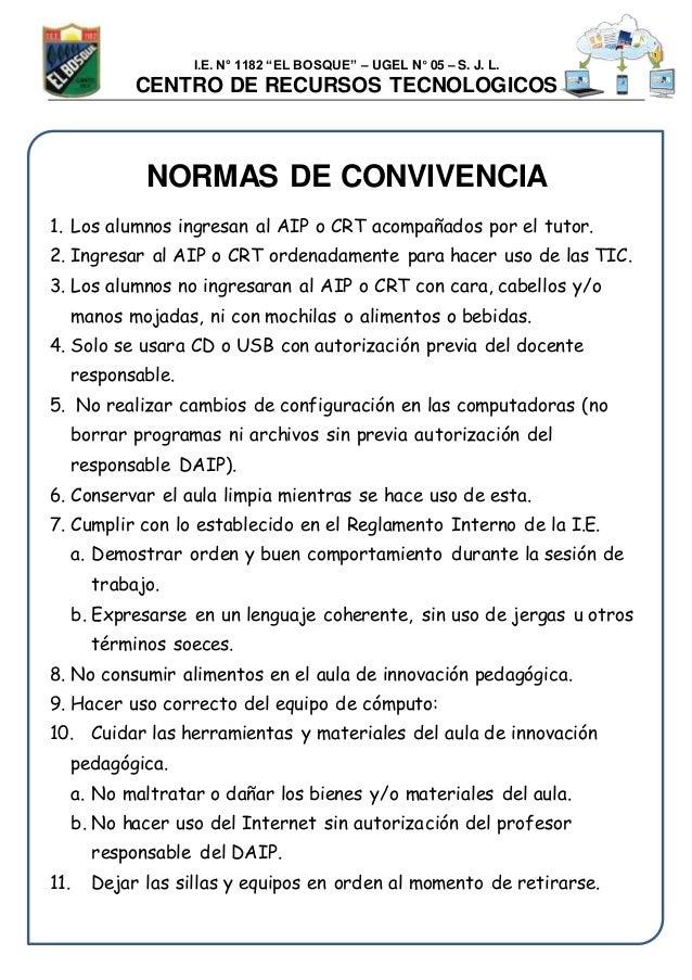 """I.E. N° 1182 """"EL BOSQUE"""" – UGEL N° 05 – S. J. L. CENTRO DE RECURSOS TECNOLOGICOS NORMAS DE CONVIVENCIA 1. Los alumnos ingr..."""