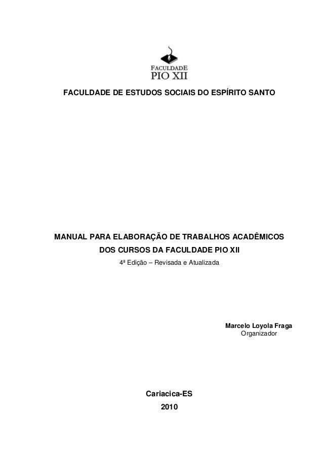 FACULDADE DE ESTUDOS SOCIAIS DO ESPÍRITO SANTO  MANUAL PARA ELABORAÇÃO DE TRABALHOS ACADÊMICOS  DOS CURSOS DA FACULDADE PI...