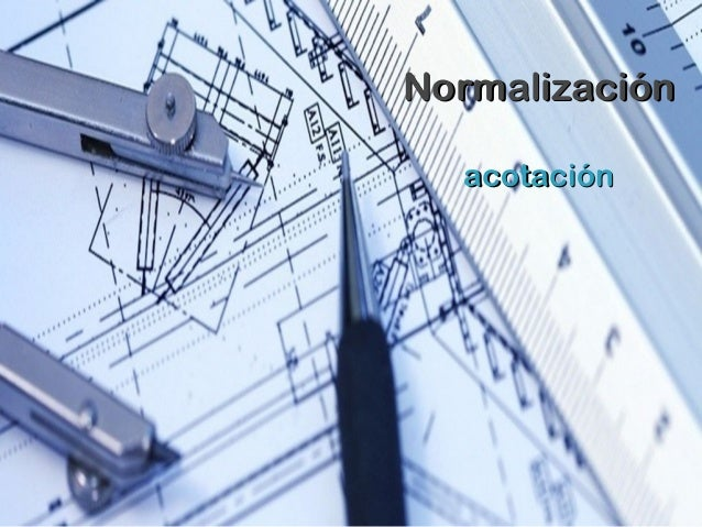 NormalizaciónNormalización acotaciónacotación