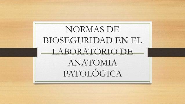 Normas de bioseguridad en el laboratorio de anatomia
