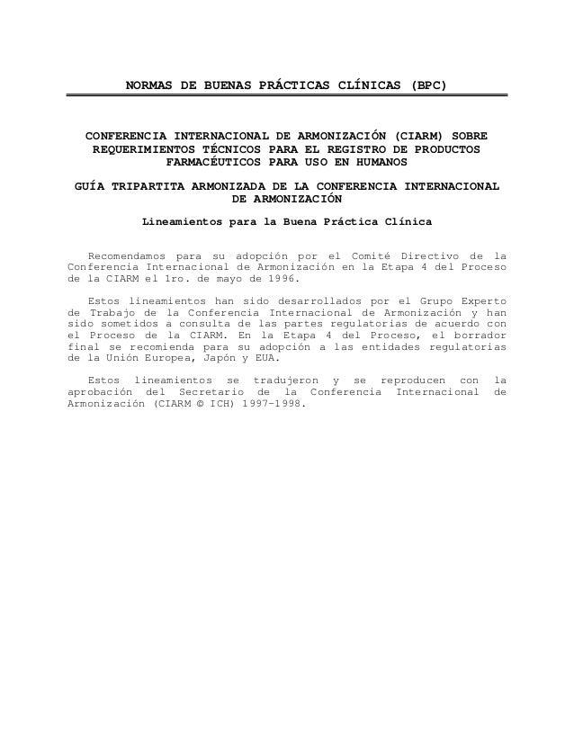 ANEXO B: NORMAS DE BUENAS PRÁCTICAS CLÍNICAS (BPC)  NORMAS DE BUENAS PRÁCTICAS CLÍNICAS (BPC)  CONFERENCIA INTERNACIONAL D...