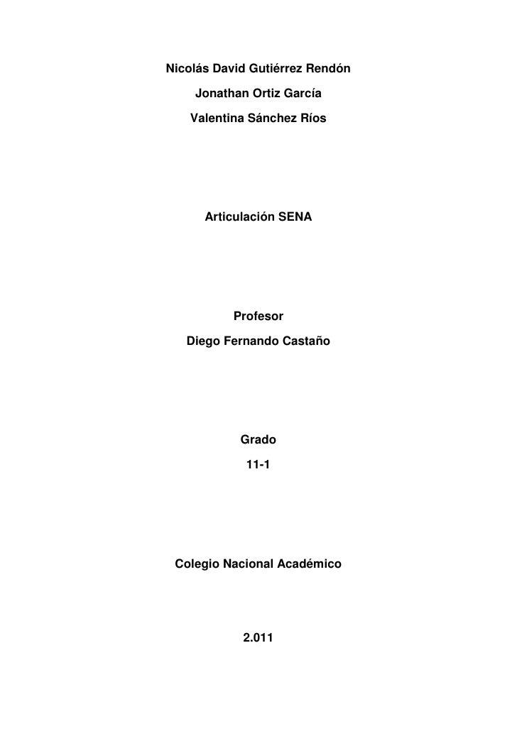 Nicolás David Gutiérrez Rendón<br />Jonathan Ortiz García<br />Valentina Sánchez Ríos<br />Articulación SENA<br />Profesor...