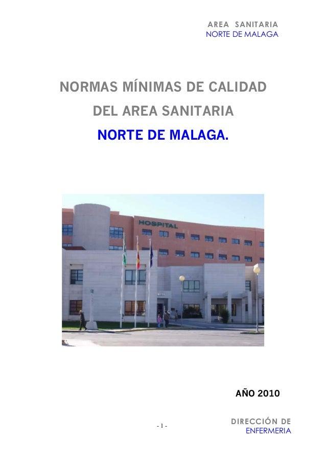 AREA SANITARIA NORTE DE MALAGA - 1 - DIRECCIÓN DE ENFERMERIA NORMAS MÍNIMAS DE CALIDAD DEL AREA SANITARIA NORTE DE MALAGA....
