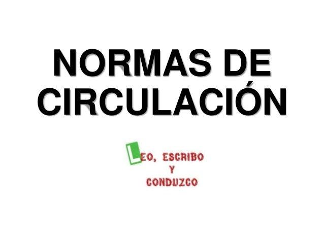 NORMAS DECIRCULACIÓN