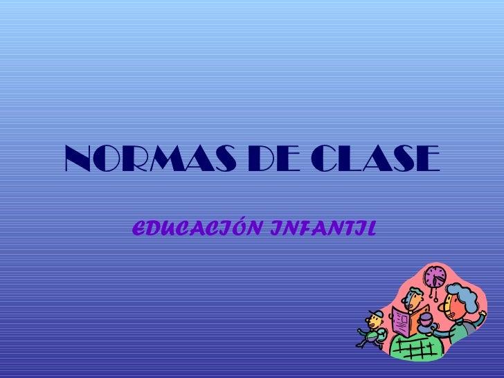 NORMAS DE CLASE EDUCACIÓN INFANTIL