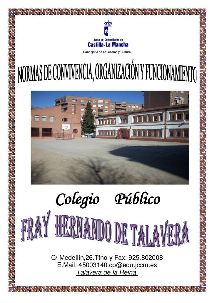 Consejería de Educación y Cultura Colegio PúblicoC/ Medellín,26.Tfno y Fax: 925.802008  E.Mail: 45003140.cp@edu.jccm.es   ...