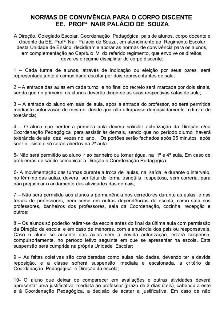 NORMAS DE CONVIVÊNCIA PARA O CORPO DISCENTE             EE. PROFª NAIR PALÁCIO DE SOUZAA Direção, Colegiado Escolar, Coord...