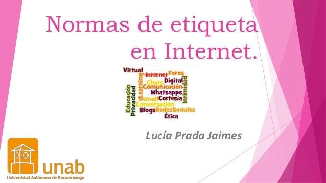 Normas de etiqueta en Internet. Lucía Prada Jaimes