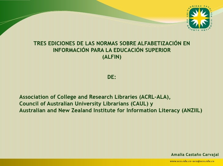 TRES EDICIONES DE LAS NORMAS SOBRE ALFABETIZACIÓN EN           INFORMACIÓN PARA LA EDUCACIÓN SUPERIOR                     ...