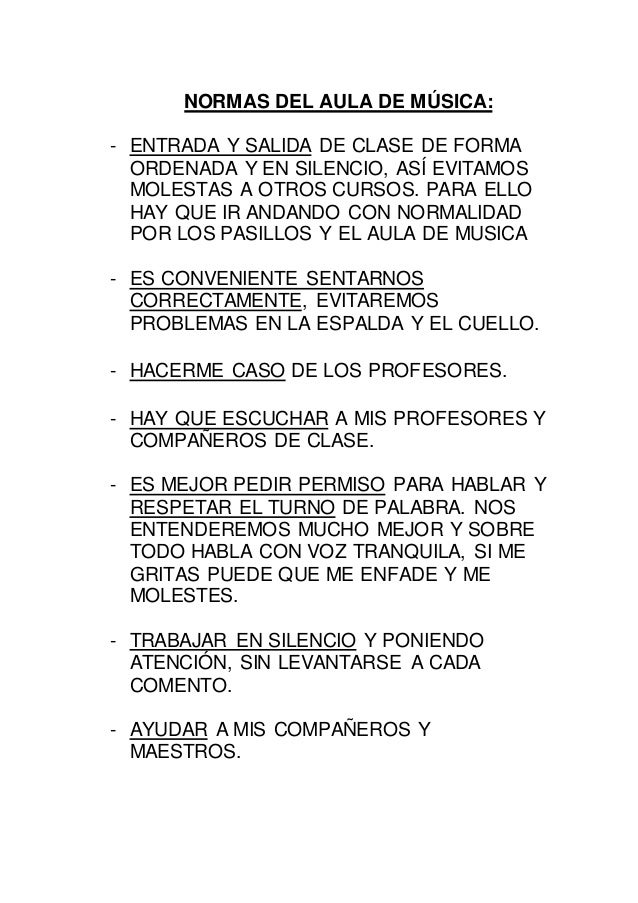 NORMAS DEL AULA DE MÚSICA: - ENTRADA Y SALIDA DE CLASE DE FORMA ORDENADA Y EN SILENCIO, ASÍ EVITAMOS MOLESTAS A OTROS CURS...