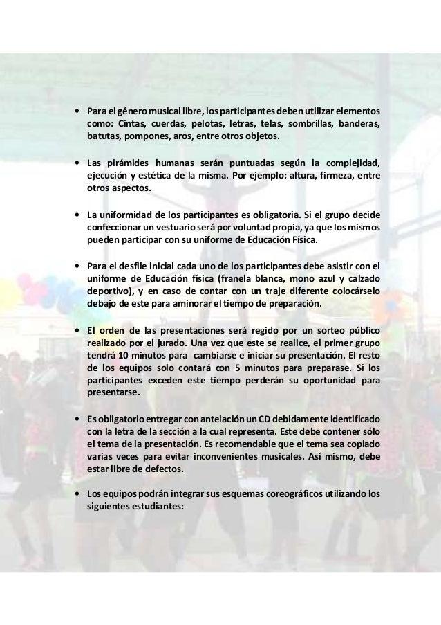 • Para el género musical libre, los participantes deben utilizar elementos como: Cintas, cuerdas, pelotas, letras, telas, ...