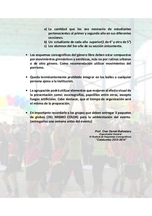 a) La cantidad que les sea necesario de estudiantes pertenecientes al primer y segundo año en sus diferentes secciones. b)...