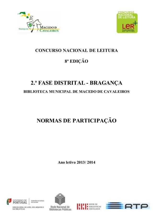 CONCURSO NACIONAL DE LEITURA 8ª EDIÇÃO 2.ª FASE DISTRITAL - BRAGANÇA BIBLIOTECA MUNICIPAL DE MACEDO DE CAVALEIROS NORMAS D...