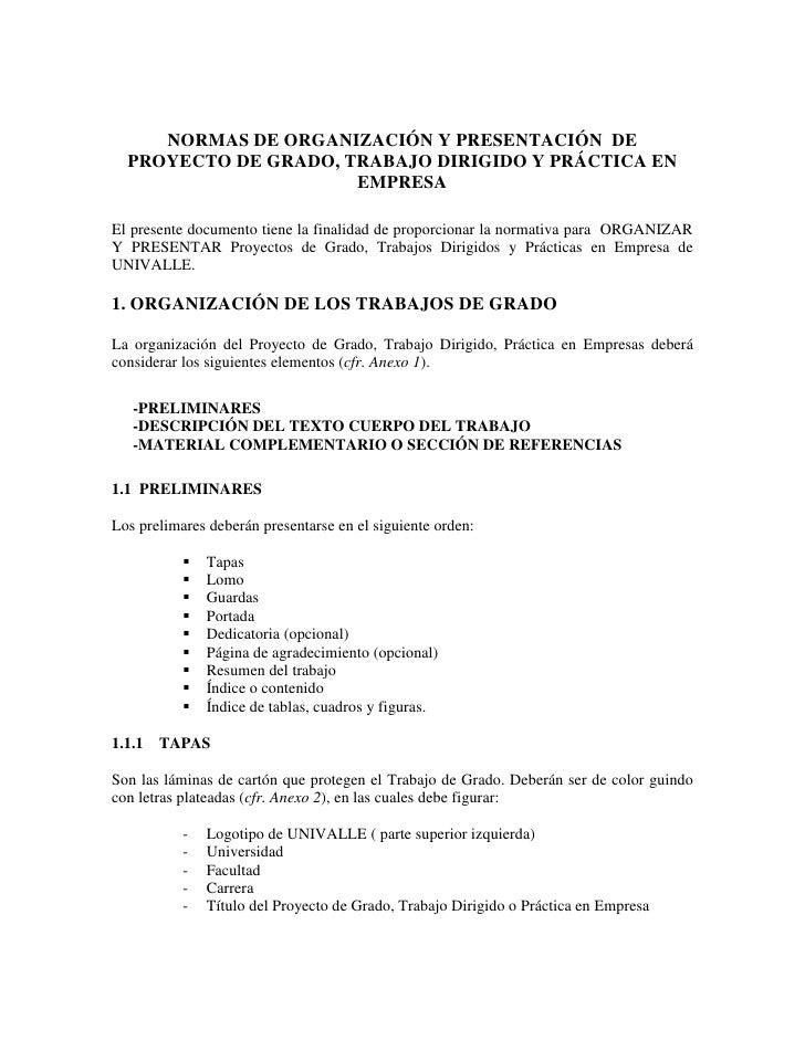 NORMAS DE ORGANIZACIÓN Y PRESENTACIÓN DE  PROYECTO DE GRADO, TRABAJO DIRIGIDO Y PRÁCTICA EN                      EMPRESAEl...