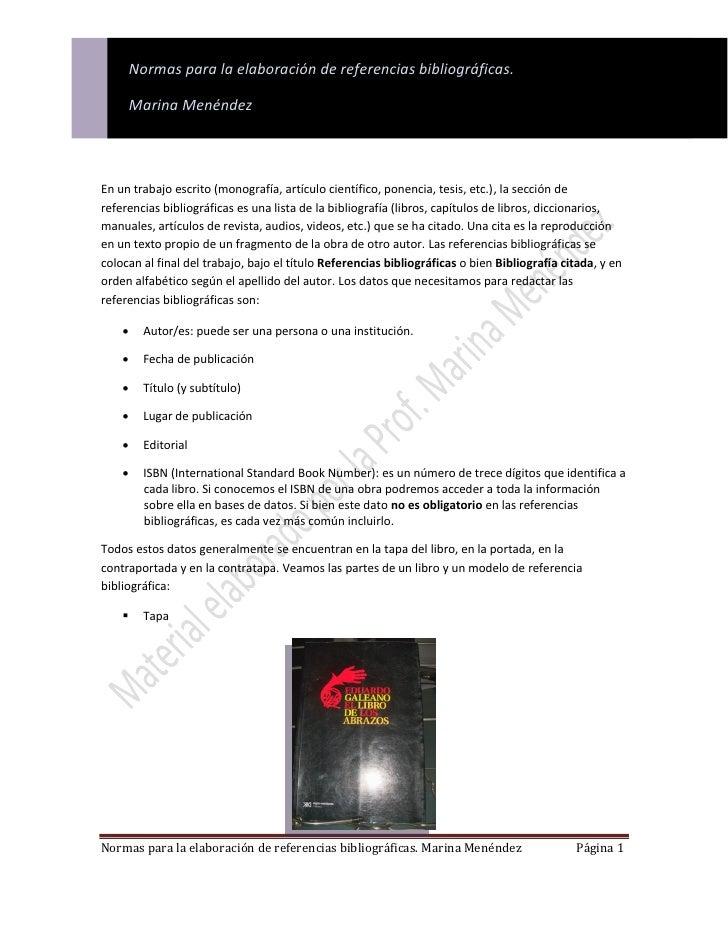 Normas para la elaboración de referencias bibliográficas.        Marina MenéndezEn un trabajo escrito (monografía, artícul...